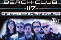 infected mushroom @ beach club 117